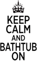 Picture of keep calm bathtub3ec5d851-a413-427b-a8a4-f241f05a5603.png